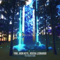 Premiere: YRM, Jhon Keys, Joseda Leonardo - The Magic's King (Original Mix) [Rockna Music]