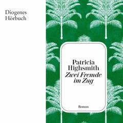 Patricia Highsmith, Zwei Fremde im Zug. Diogenes Hörbuch 978-3-257-69406-2