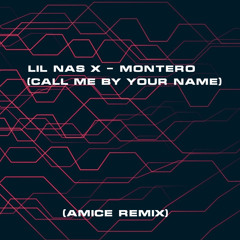 Lil Nas X - MONTERO (Call Me By Your Name) (Amice Remix)