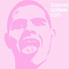 SLOWTHAI - DOORMAN (EDIT)
