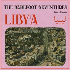 The Barefoot Adventures - 24 - Libya