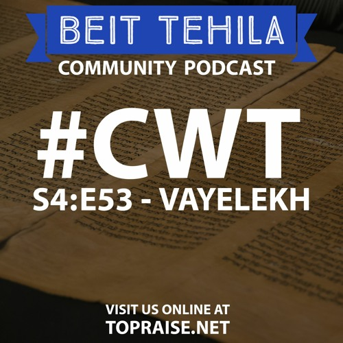 CWT S4:E53 - Torah Portion: VaYelekh - Pastor Nick Plummer and Ryan Carera