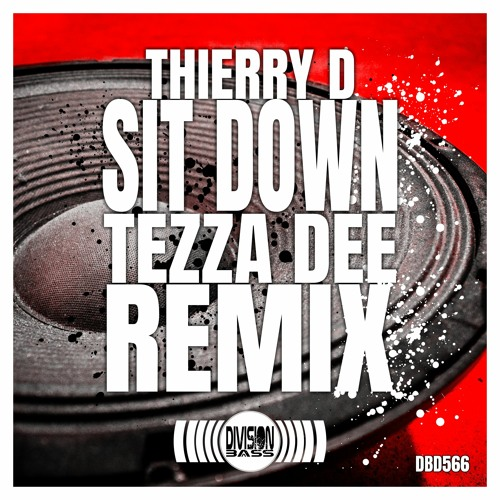 Sit Down (Tezza Dee Remix) By Thierry D