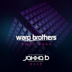 Warp Brothers - Phat Bass (Jakka-B Flip) [Free DL]