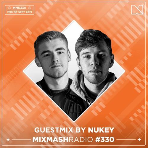 Laidback Luke Presents: Nukey Guestmix | Mixmash Radio #330