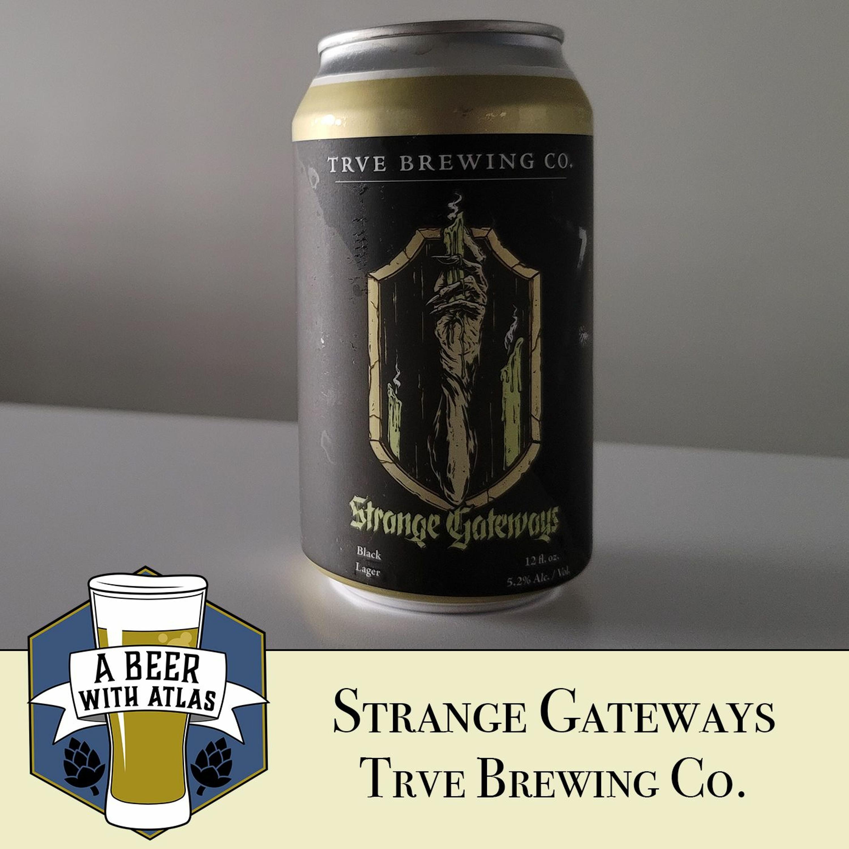 Strange Gateways, a black lager from Denver - A Beer with Atlas 153