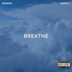 Breathe Ft. SWNTA (UNMASTERED)