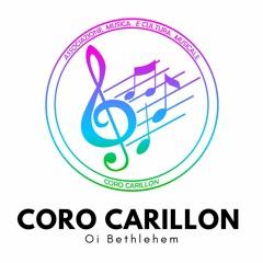 Coro Carillon - Oi Bethlehem