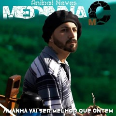 Anibal Neves Part. Medinna MC - Amanhã Vai Ser Melhor Que Ontem