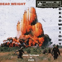 DEAD WEIGHT (PROD. OUTRAGE X VILEX)