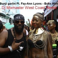 Bunji Garlin Ft. Fay - Ann Lyons - Buss Wine (Dj Mixmaster West Coast Remix)