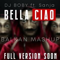 Bella Ciao BALKAN MASHUP DJ BOBY . Sanja ( DEMO)