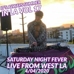 It's Always Summer in LA Vol 17: Saturday Night Fever Livestream From West LA (4/4/2020)