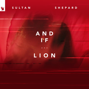 Sultan + Shepard - And If...