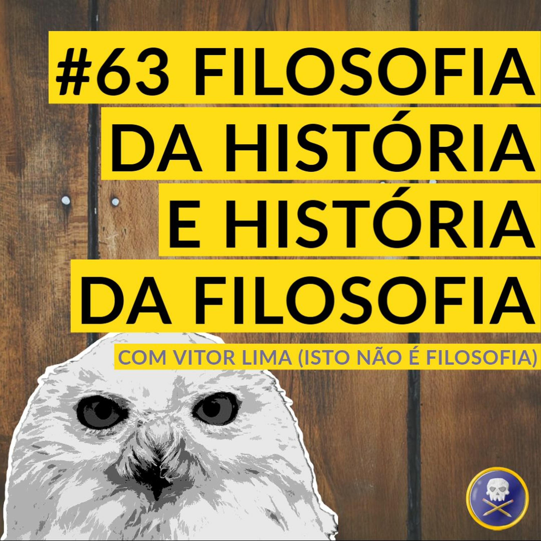 #63 - Filosofia da História e História da Filosofia com Vitor Lima