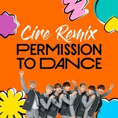BTS - Permission To Dance (CIRE REMIX)