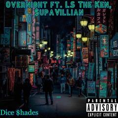 Overnight Ft. LS The Ken, $upaVillian