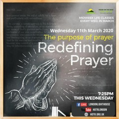 Life Class With Temi Odejide - The Purpose Of Prayer - Redefining Prayer - 11.03.2020