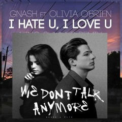 We Dont Talk Anymore - I Hate U I Love U Unplugged MASHUP | Made with ❤ | #CharliePuth | #Gnash |