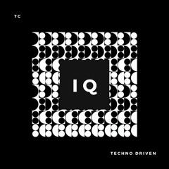 TC | • IQ • | Techno #6