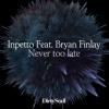 Never Too Late (Jerk & Bastard Radio Edit)