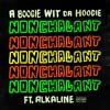 Nonchalant (feat. Alkaline)
