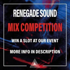 RENEGADE SOUND MIX COMPETITION ENTRY