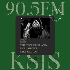 STOP DROP AND ROLL SHOW Show Dirtbag Dan Interview~2/1/21 9:30am