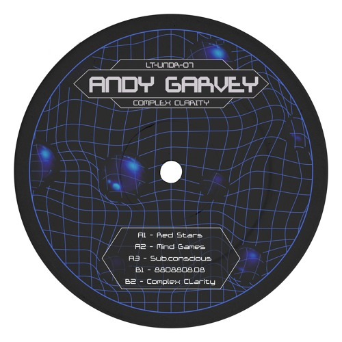 LT-UNDR-07 // Andy Garvey - Complex Clarity EP