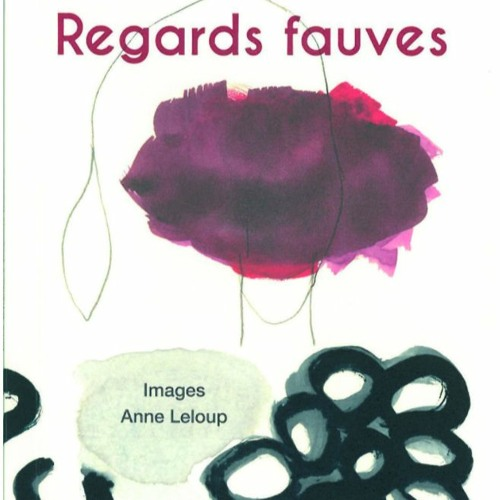 REGARDS FAUVES de Tania Tchénio  _ lu par Morgane Lombard