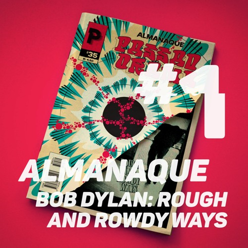 "Almanaque #01 Bob Dylan: ""Rough and Rowdy Ways"""