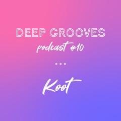 Deep Grooves Podcast #10 - Koot