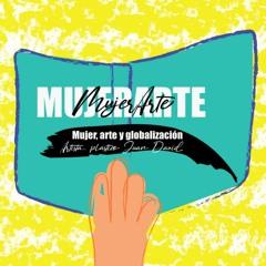 MUJERARTE Mujer, arte y globalización  Artista plástico Juan David
