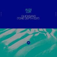 Alex Lur - Quicksand (Tone Depth Edit)