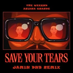 The Weeknd - Save Your Tears (Jamin DNB Remix)