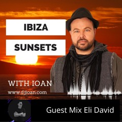 #061 Ibiza Sunsets With Ioan (Eli David Guest Mix)