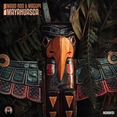 FREE DOWNLOAD: Madd Rod & Magupi - Mayahuasca (Tzen Tze Re Rei)