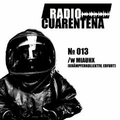 Radio Cuarentena №013 w/ Miauhx