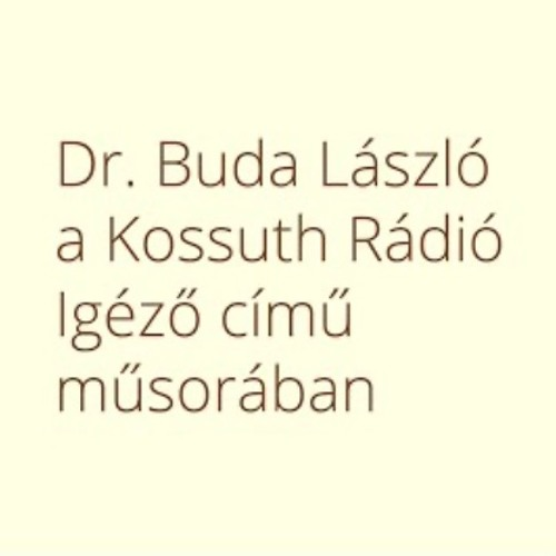 Dr. Buda László A Kossuth Rádió Igéző Című Műsorában