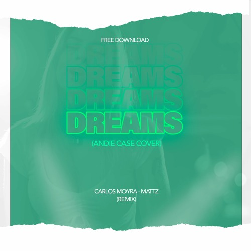 DREAMS - CARLOS MOYRA E MATTZ (REMIX)