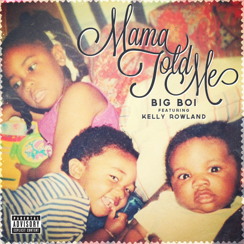 Mama Told Me (Explicit Version) [feat. Kelly Rowland]