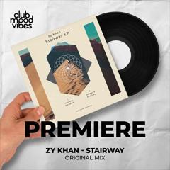 PREMIERE: Zy Khan ─ Stairway (Original Mix) [Dirty Korner Recordings]