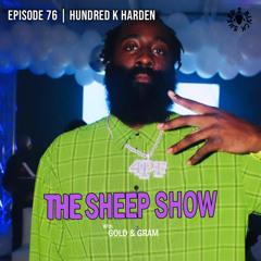 2BLVCKSHEEP's The Sheep Show - Hundred K Harden (Ep. 76)