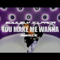 You make me wanna - w/ LPACA (r&b drill edit)