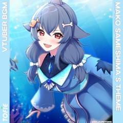 TOFIE - Mako Sameshima's Theme [VTuber BGM]