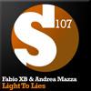 Fabio XB & Andrea Mazza - Light To Lies (Dyor Mix)