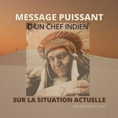 Message Urgent De White Eagle Chef Indien Sur La Situation Actuelle
