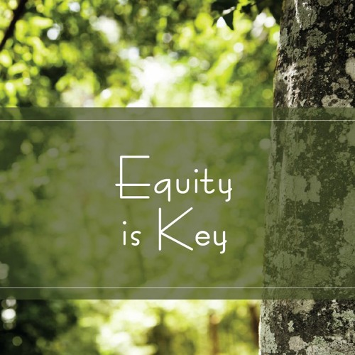 Equity is Key