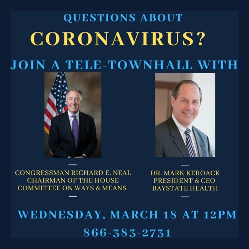 Telephone Town Hall with Chairman Richie Neal and Dr. Mark Keroack, Baystate Health