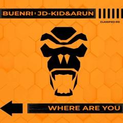 Buenri/jD-KiD&Arun - Where Are You (Original Mix)